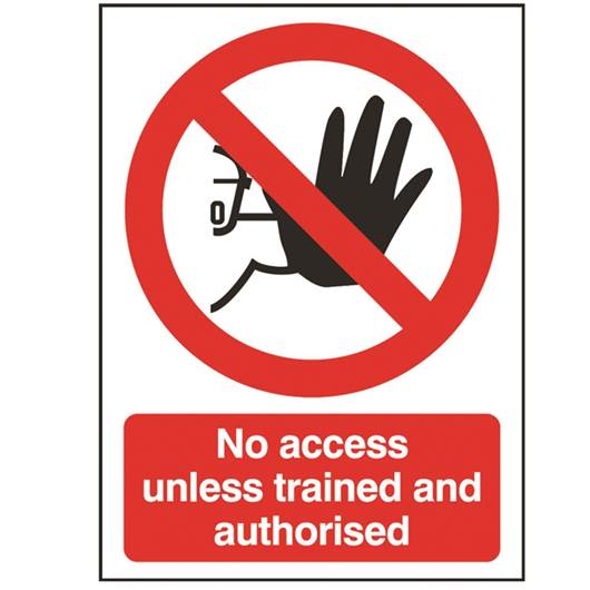 Picture of No Access Unless Trained & Authorised Sign